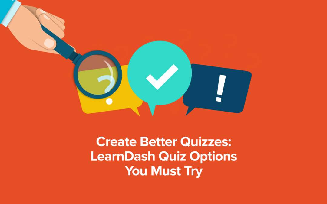 Create Better Quizzes With These LearnDash Quiz Options